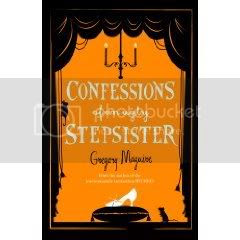 Confessions of an Ugly Sister by Gregory Maguire