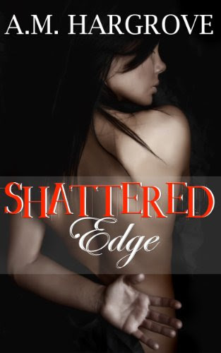 Shattered Edge (Edge Series 2) by A.M. Hargrove