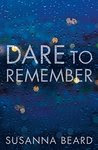 Dare to Remember: Shocking. Page-Turning. Psychological Thriller.
