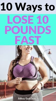 lose 10 pounds fast and healthy using these 10 steps