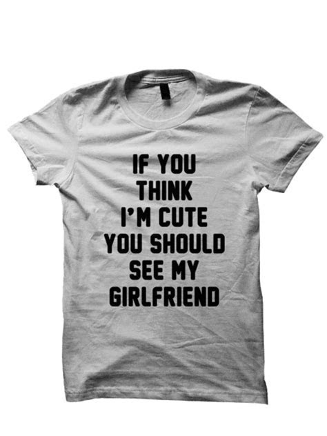 HIS HER T SHIRT THINK IM CUTE SHIRT FUNNY T SHIRTS COOL
