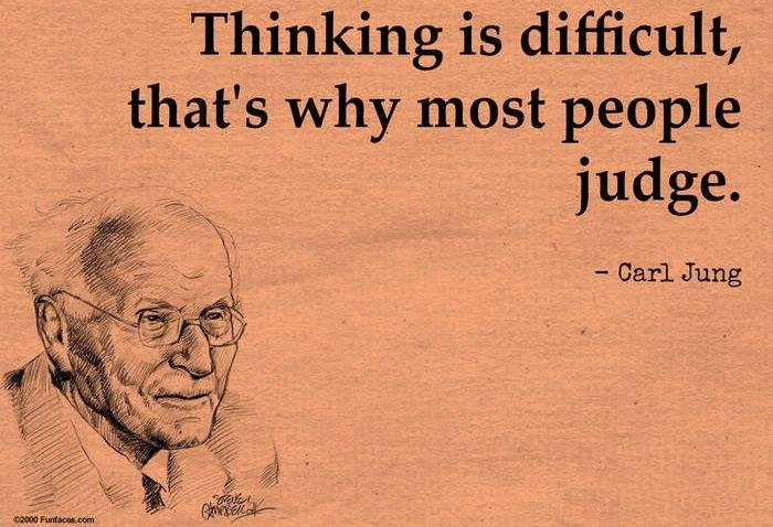 Thinking Is Difficult Thats Why Most People Judge Gnostic Warrior