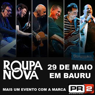 Roupa Nova - 29/05/15 - Bauru - SP  - TKINGRESSOS