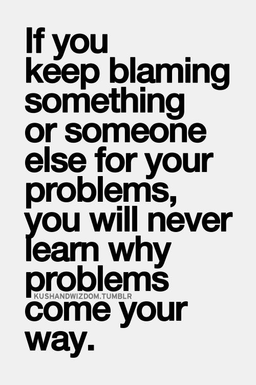 Quotes About Blame Game 49 Quotes