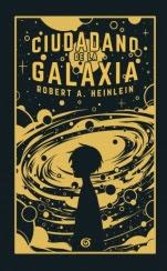 Ciudadano de la galaxia  Robert A. Heinlein