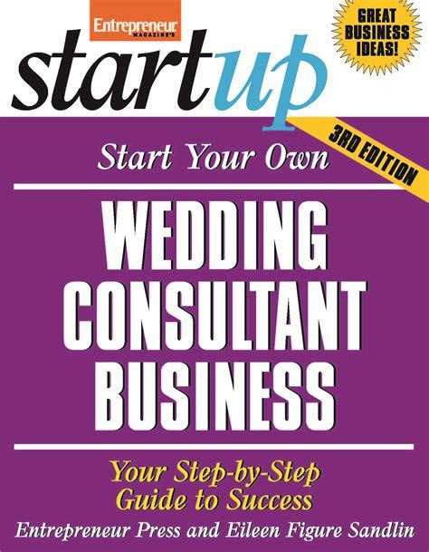 Start Your Own Wedding Consultant Business, 3rd Edition