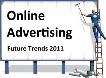 online advertising trends 10 Xu hướng cho các nhà tiếp thị trực tuyến trong năm 2011