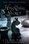 His Royal Secret - Lilah Pace