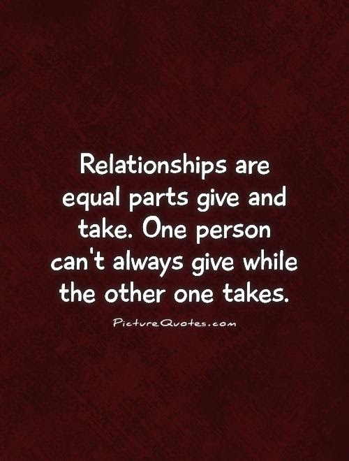 Give And Take Quotes Sayings Give And Take Picture Quotes
