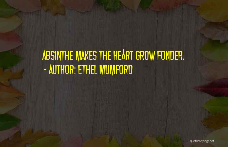 Top 1 Absinthe Makes The Heart Grow Fonder Quotes Sayings