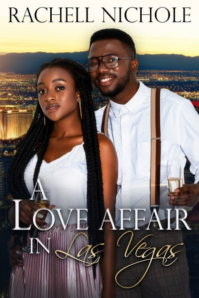 Book Cover for A Love Affair in Las Vegas from The Marietta Hotels contemporary romance series by Rachell Nichole.