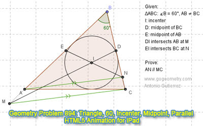 Online Geometry Problem 894: Triangle, Angle, 60 degrees, Incenter, Midpoint, Parallel Lines. GeoGebra, HTML5 Animation for iPad and more tablets