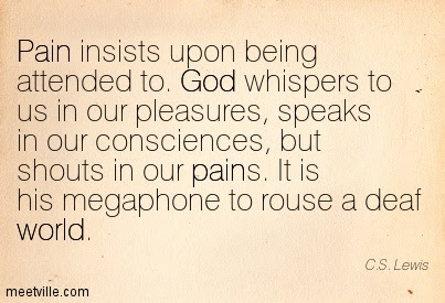 God Whispers To Us In Our Pleasures Speaks To Us In Our Conscience