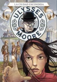 Ulysses Moore 7. La ciudad escondida (Pierdomenico Baccalario)