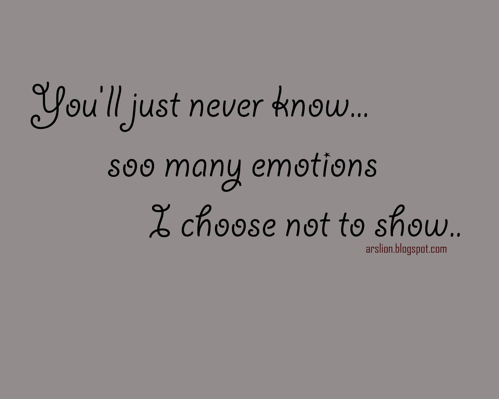 Quotes About Not Showing Emotion 28 Quotes