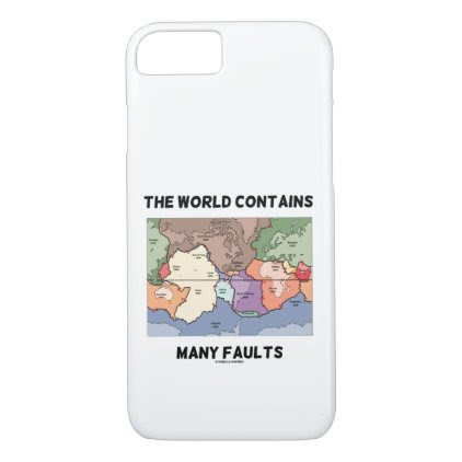 The World Contains Many Faults Earthquake Humor iPhone 7 Case