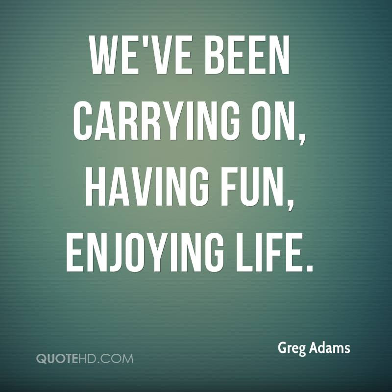 Greg Adams Quotes Quotehd