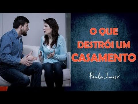 O Que Destrói um Casamento - Paulo Junior
