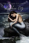 Sapphire City (The Jewelled City Series, Book One)