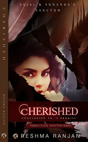 Book Spotlight: Cherished : Conclusion to A Promise - Sujal and Sunanda's Sanctum (Verma Clan's Sanctum Series Book 3) (Verma Clan's Sanctum Series) by Reshma Ranjan
