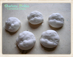 New Supplies: Charlotte Dollies, Unfinished!
