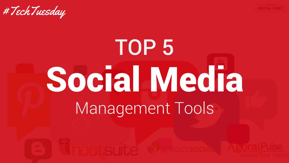 Top 5 Social Media Management Tools #TechTuesday