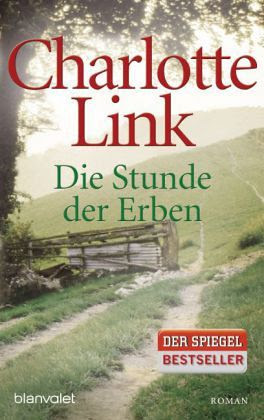 Charlotte Link | Die Stunde der Erben