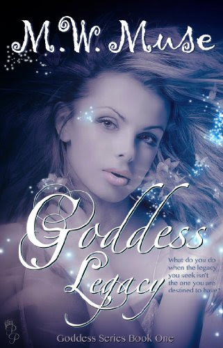 Goddess Legacy: Goddess Series Book 1 (Young Adult / New Adult Series) by M.W. Muse
