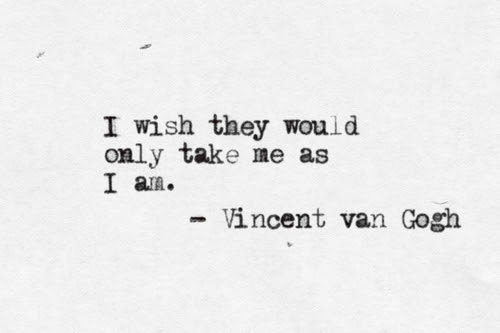 I Would Rather Die Of Passion Than Boredom Vincent Van Gogh