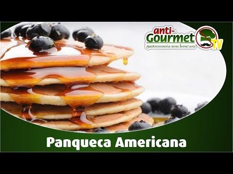 AntiGourmetTv - 05 | Panqueca Americana