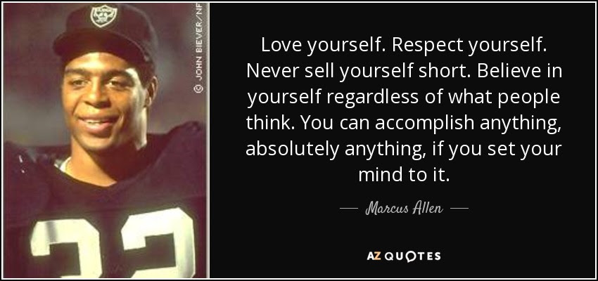 Marcus Allen quote: Love yourself. Respect yourself. Never ...