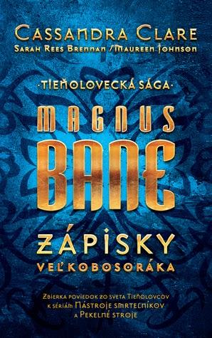 Týždeň s knihou #4- Recenzia : Magnus Bane – Zápisky veľkobosoráka