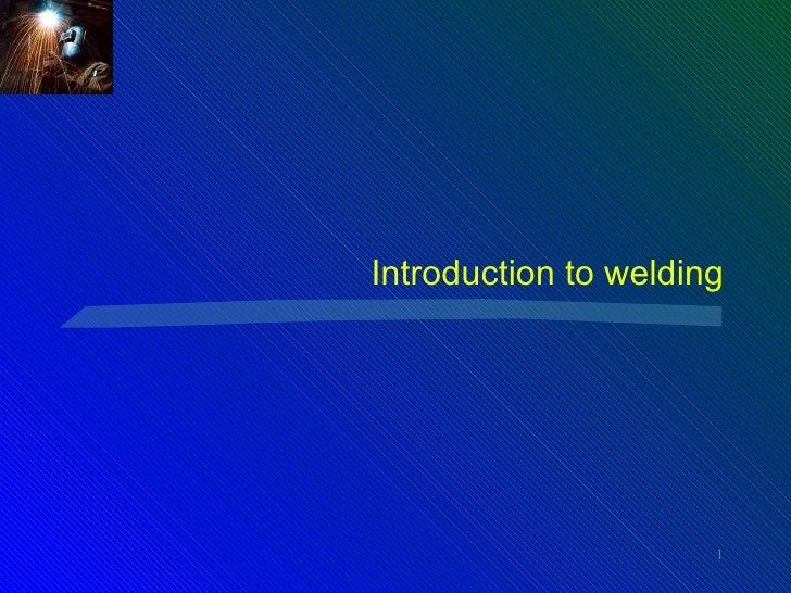 Welding.Com  » Introduction to Resistance Welding introduction to welding slideshare