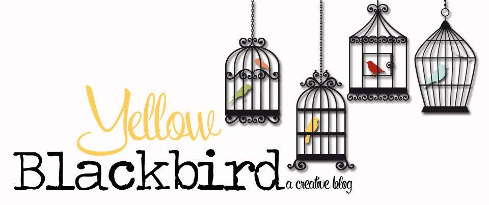 Yellow Blackbird: A Creative Blog