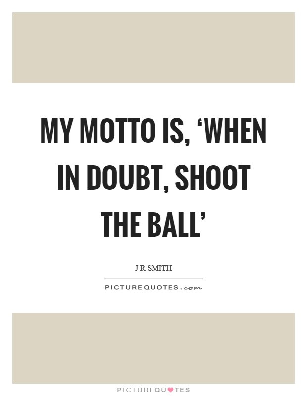 When In Doubt Quotes Sayings When In Doubt Picture Quotes