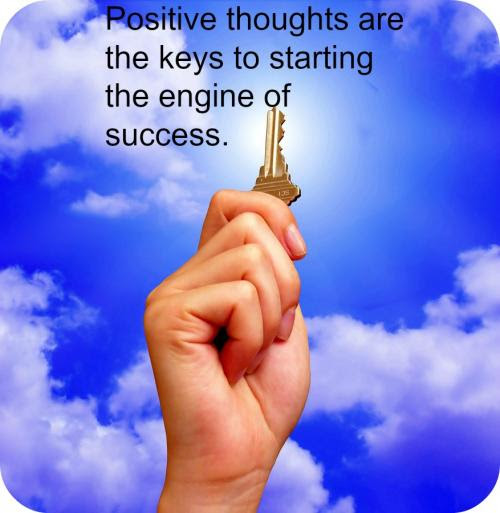Positive Thoughts Are The Keys To Starting The Engine Of Success