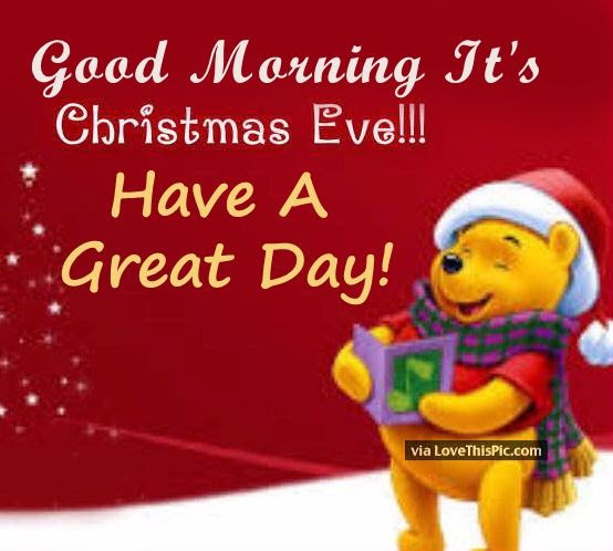 Good Morning Christmas Eve Quote Pictures Photos And Images For