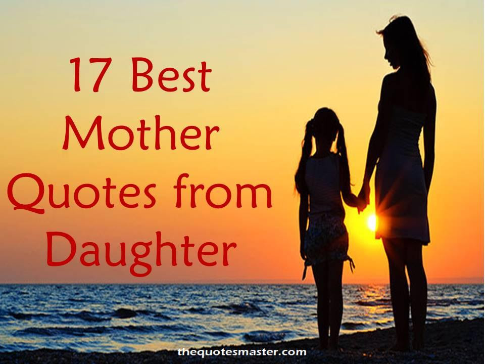 17 Best Mother Quotes From Daughter