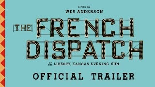 The French Dispatch Hollywood Movie (2020) | Cast | Trailer | Release Date
