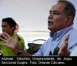 Abimael Sánchez, vicepresidente de ASPU Seccional Guajira