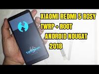 Cara Mudah Pasang Twrp + Root Xiaomi Redmi 5 Rosy Android Nougat MIUI 9 2018