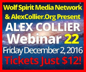Alex Collier's TWENTY-SECOND Webinar *LIVE* - December 2, 2016!