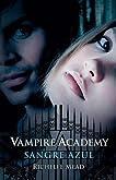 Sangre Azul. Vampire Academy 2. (Frostbite. Vampire Academy, Book 2)