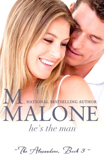 He's the Man (The Alexanders) by M. Malone