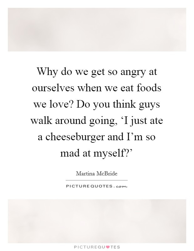 Why Do We Get So Angry At Ourselves When We Eat Foods We Love