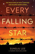 Title: Every Falling Star: The True Story of How I Survived and Escaped North Korea, Author: Sungju Lee