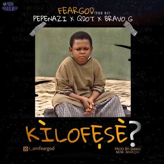 [MUSIC] Pepenazi Ft. Qdot x Bravo G – Kilofeshe