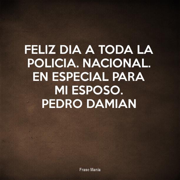 Cartel Para Feliz Dia A Toda La Policia Nacional En Especial Para