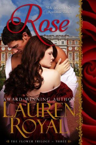 Rose (Flower Trilogy, Book 3) by Lauren Royal
