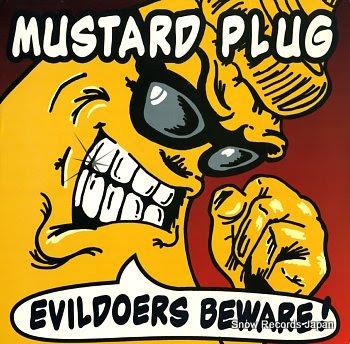 MUSTARD PLUG evildoers beware!